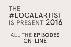 The #LocalArtist Is Present 2016 – tutti gli episodi su Youtube
